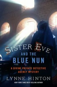 'Sister Eve and the Blue Nun' by Lynne Hinton /  Here is a book you would probably not want to read, however the review is hilar