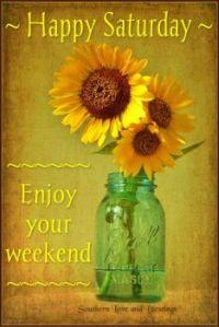 Good Morning - Happy Saturday!