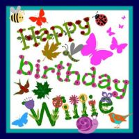 Happy birthday Willy, have a nice day