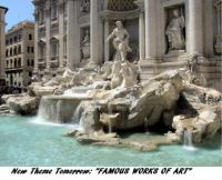 """New Theme Tomorrow:  """"Famous Works of Art""""   Trevi Fountain designed by Nicola Salvi in Rome, Italy"""