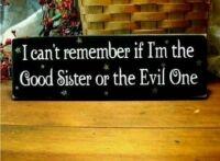 good sister?