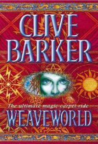 Clive Barker--Weaveworld