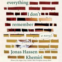 """Everything I Don't Remember"", A Novel  By Jonas Hassen Khemiri"